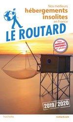 Dernières parutions sur Voyager par thème, Guide du Routard Hébergements insolites en France 2019/20