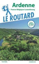 Dernières parutions sur Alsace Champagne-Ardenne Lorraine, Guide du Routard Ardenne 2019/20