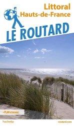 Dernières parutions sur Nord-Pas-de-Calais Picardie, Guide du Routard Littoral Hauts de France