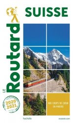 Dernières parutions sur Guides Suisse, Guide du Routard Suisse 2020/2021