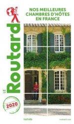 Dernières parutions dans Le Routard, Guide du Routard nos meilleures chambres d'hôtes en France 2020