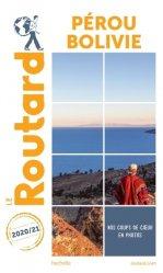 Dernières parutions dans Le Routard, Guide du Routard Pérou Bolivie 2020/21