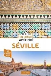 Nouvelle édition Guide Un Grand Week-End à Séville