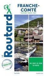 Dernières parutions sur Bourgogne Franche-Comté, Guide du Routard Franche-Comté