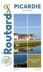Dernières parutions dans Le Routard, Guide du Routard Picardie 2020/21