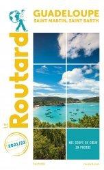 Dernières parutions dans Le Routard, Guide du Routard Guadeloupe Saint-Martin, Saint-Barth 2021