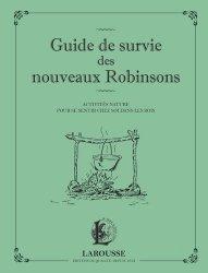 Souvent acheté avec Guide ethnobotanique de phytothérapie, le Guide de survie des nouveaux Robinsons. Activités nature pour se sentir chez soi dans les bois