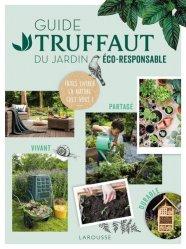 Souvent acheté avec Un jardin pour les abeilles, le Guide Truffaut du  jardin éco-responsable