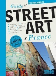 Nouvelle édition Guide du Street Art en France. Edition 2019-2020