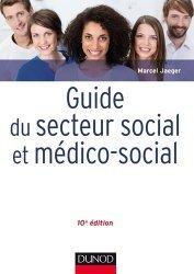 Dernières parutions dans Guides Santé Social, Guide du secteur social et médico-social