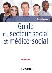 Dernières parutions sur Organisation et gestion du secteur social, Guide du secteur social et médico-social - 11e éd.