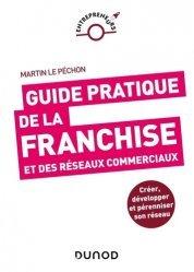 Dernières parutions sur Création d'entreprise, Guide pratique de la franchise et des réseaux commerciaux