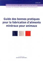 Dernières parutions dans Législation et réglementation, Guide des bonnes pratiques pour la fabrication d'aliments minéraux pour animaux