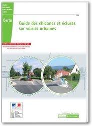 Dernières parutions sur Voirie - Aménagements pour la sécurité, Guide des chicanes et écluses sur voiries urbaines