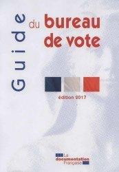 Dernières parutions sur Droit électoral, Guide du bureau de vote. Edition 2017