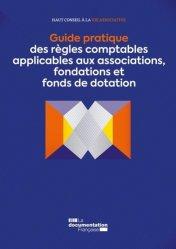 Dernières parutions sur Associations, Guide pratique des règles comptables applicables aux associations, fondations et fonds de dotation