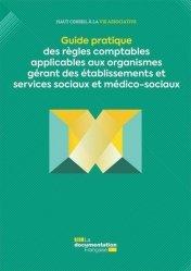 Dernières parutions sur Gestion hospitalière - Comptabilité, Guide des règles comptables applicables aux organismes gérant des établissements et services sociaux et médico-sociaux
