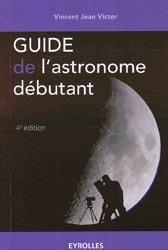 Souvent acheté avec Le grand atlas de l'Astronomie, le Guide de l'astronome débutant