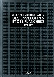 Dernières parutions sur Habitat traditionnel - Rénovation, Guide de la réhabilitation des enveloppes et des planchers