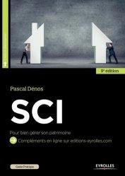 Dernières parutions sur Société civile immobilière, Guide pratique de la SCI. Bien gérer son patrimoine, 9e édition