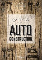 Dernières parutions sur Bricolage, Guide de l'autoconstruction