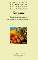 Dernières parutions dans L'inventaire du patrimoine culinaire de la France, GUYANE. Produits du terroir et recettes traditionnelles