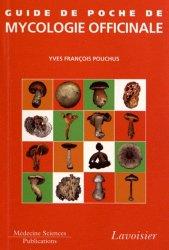 Dernières parutions sur Botanique, Guide de poche de mycologie officinale