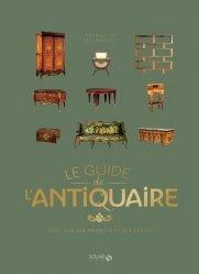 Dernières parutions sur Antiquité brocante, Guide de l'antiquaire, guide des meubles et des styles