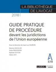 Dernières parutions dans La bibliothèque de l'avocat, Guide pratique de procédure devant les juridictions de l'Union Européenne. Edition 2018