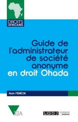 Dernières parutions dans Droits africains, Guide de l'administrateur de société en droit Ohada