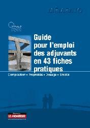 Dernières parutions sur Matériaux, Guide pratique de l'emploi des adjuvants en 43 fiches pratiques