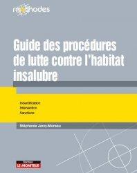 Nouvelle édition Guide des procédures de lutte contre l'habitat insalubre ou dangereux