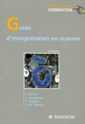 Dernières parutions sur Radiologie - Scanner, Guide d'interprétation en scanner. 3e édition