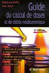 Souvent acheté avec 1000 tests psychotechniques corrigés Tome 2, le Guide du calcul de doses et de débits médicamenteux