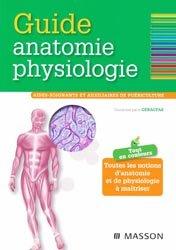 Souvent acheté avec La démarche de soins de l'auxiliaire de puériculture, le Guide Anatomie Physiologie
