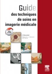 Dernières parutions sur Ouvrages généraux, Guide des techniques de soins en imagerie médicale