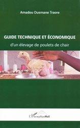Dernières parutions sur Élevage des volailles, Guide technique et économique d'un élevage de poulets de chair