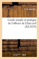 Dernières parutions sur Histoire du droit, Guide simple et pratique de l'officier de l'état civil