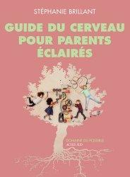 Dernières parutions dans Domaine du possible, Guide du cerveau pour parents éclairés