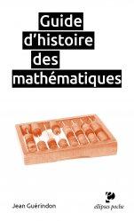 Dernières parutions sur Histoire des maths, Guide d'histoire des mathématiques