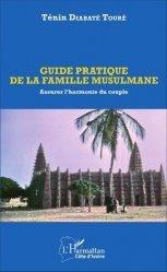 Dernières parutions sur Savoir-vivre, Guide pratique de la famille musulmane. Assurer l'harmonie du couple