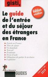 Dernières parutions dans Guides, Guide de l'entrée et du séjour des étrangers en France. Edition 2019