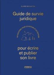 Dernières parutions sur Propriété littéraire et artistique, Guide de survie juridique pour écrire et publier son livre