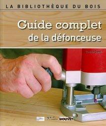 Dernières parutions sur Outils du bois, Guide complet de la défonceuse