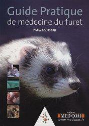 Dernières parutions dans Guide pratique, Guide pratique de médecine du furet