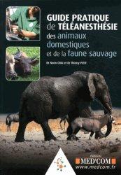 Dernières parutions dans Guide pratique, Guide pratique de téléanesthésie des animaux domestiques et de la faune sauvage