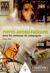 Souvent acheté avec Guide thérapeutique vétérinaire 2013, le Guide pratique de phyto-aromathérapie pour les animaux de compagnie