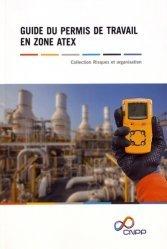 Dernières parutions sur Hygiène et sécurité, Guide du permis de travail en zone Atex