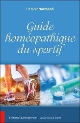 Dernières parutions sur Applications thérapeutiques, Guide homéopathique du sportif