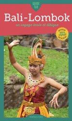 Dernières parutions dans Guide Tao, Guide Tao Bali-Lombok. Un voyage écolo et éthique